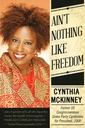 Ain't Nothing Like Freedom by Cynthia McKinney
