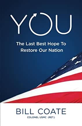 You- The Last Best Hope To Restore Our Nation by Bill Coate